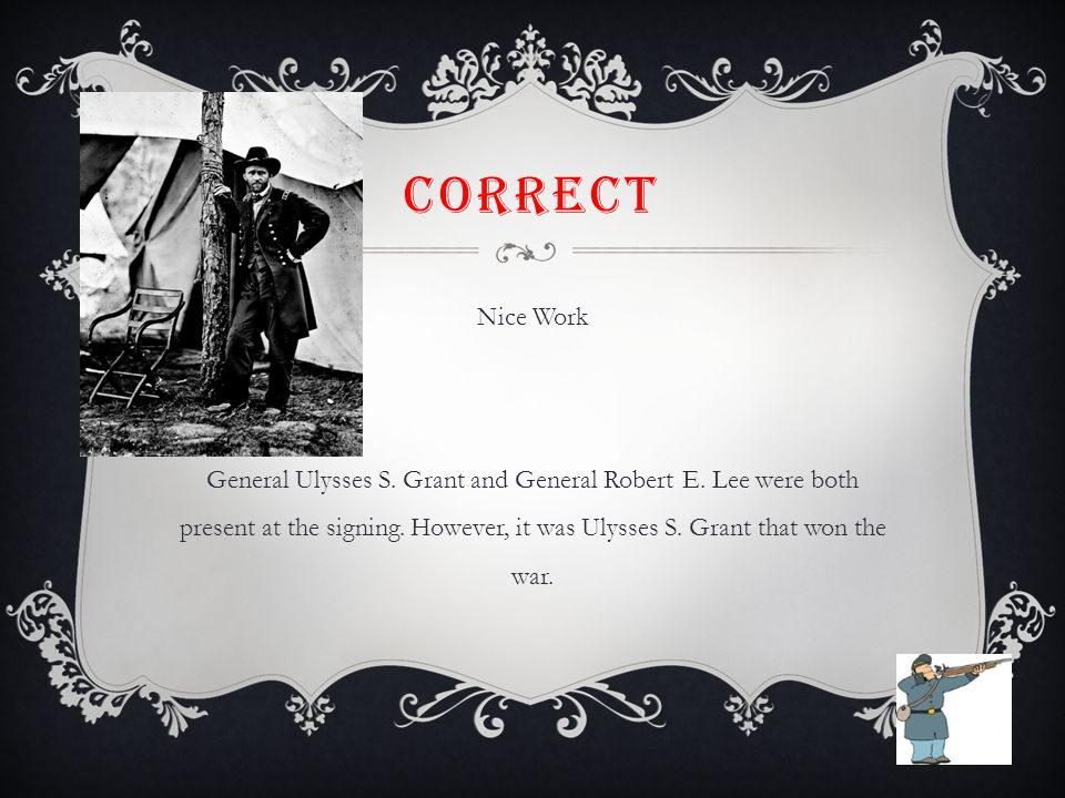 CORRECT Nice Work General Ulysses S.Grant and General Robert E.