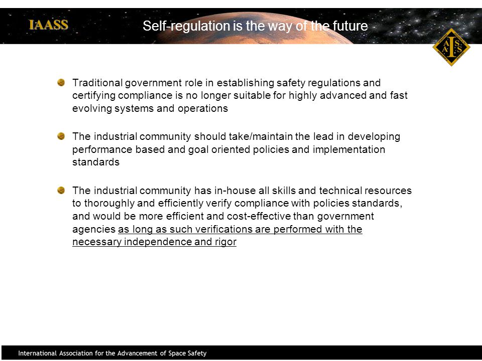 Traditional government role in establishing safety regulations and certifying compliance is no longer suitable for highly advanced and fast evolving s