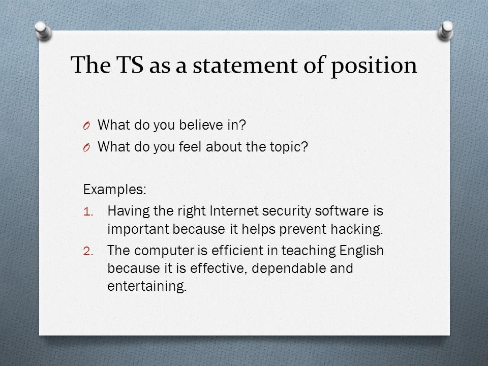 The TS as a statement of position O What do you believe in.