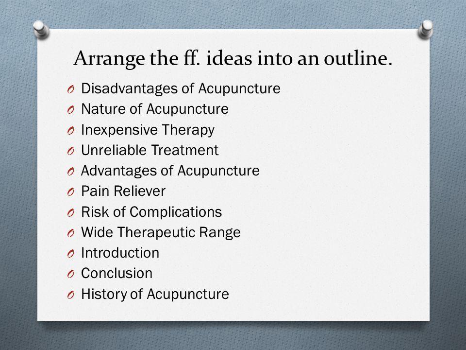 Arrange the ff. ideas into an outline.