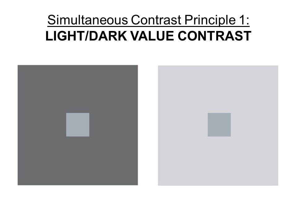 Simultaneous Contrast Principle 1: LIGHT/DARK VALUE CONTRAST