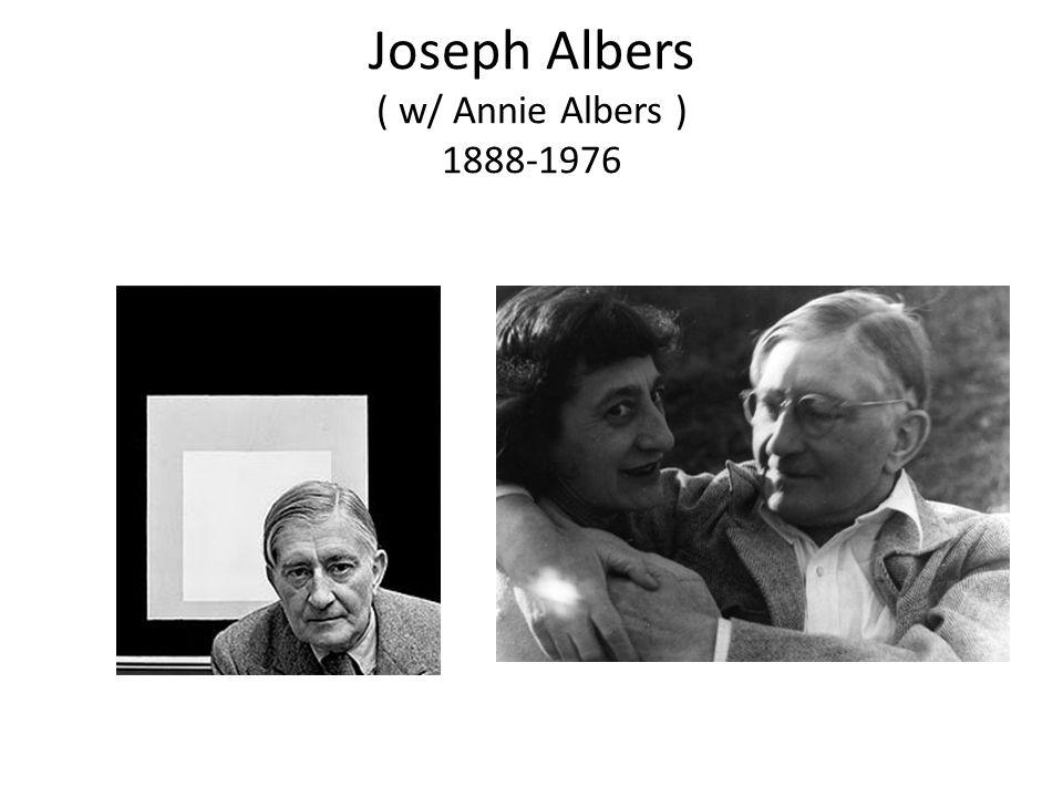 Joseph Albers ( w/ Annie Albers ) 1888-1976