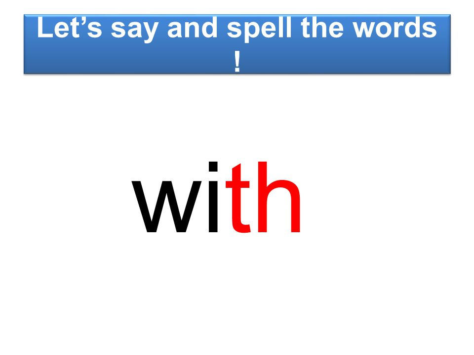 Let's say and spell the words ! with