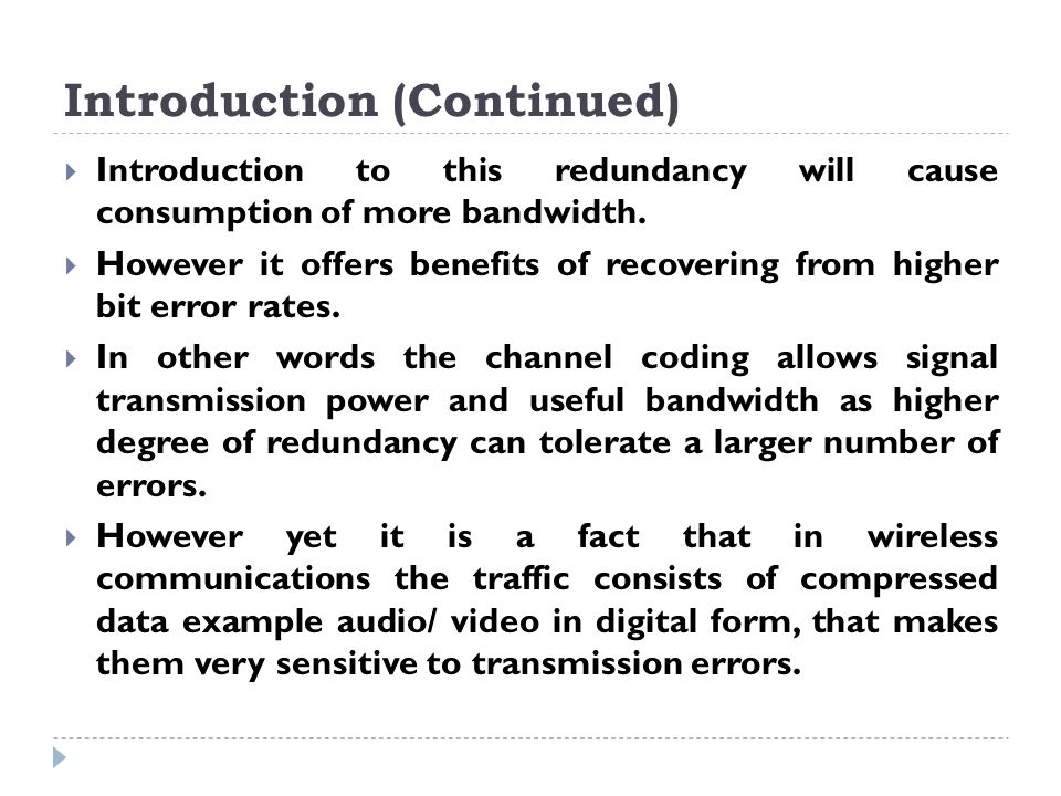 Introduction (Continued)  Introduction to this redundancy will cause consumption of more bandwidth.  However it offers benefits of recovering from h