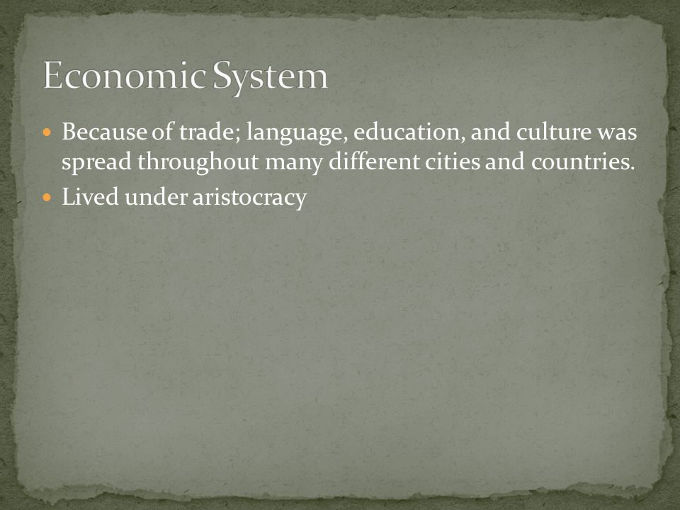 Because of trade; language, education, and culture was spread throughout many different cities and countries.