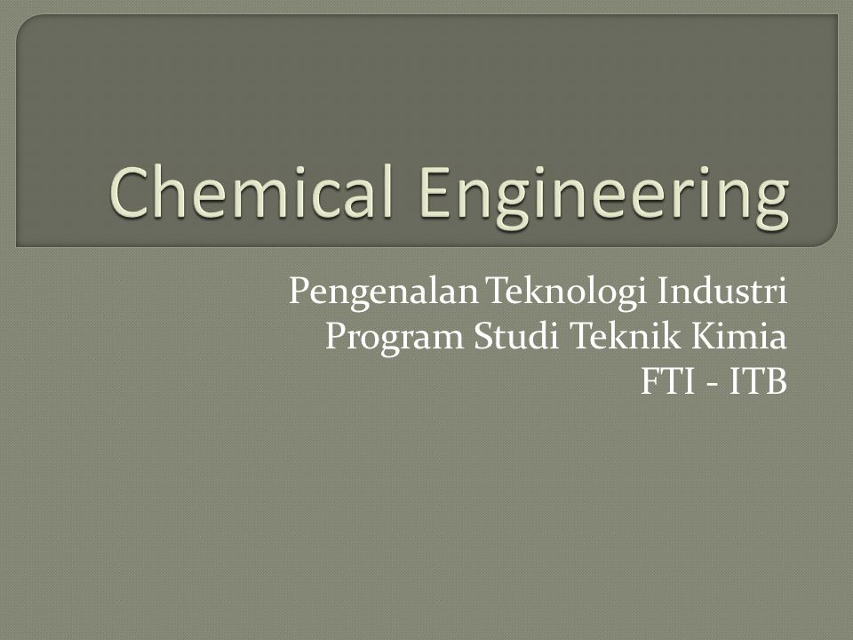 Chemical Engineers: it is not what we do, but how we think about the world, that makes us different.