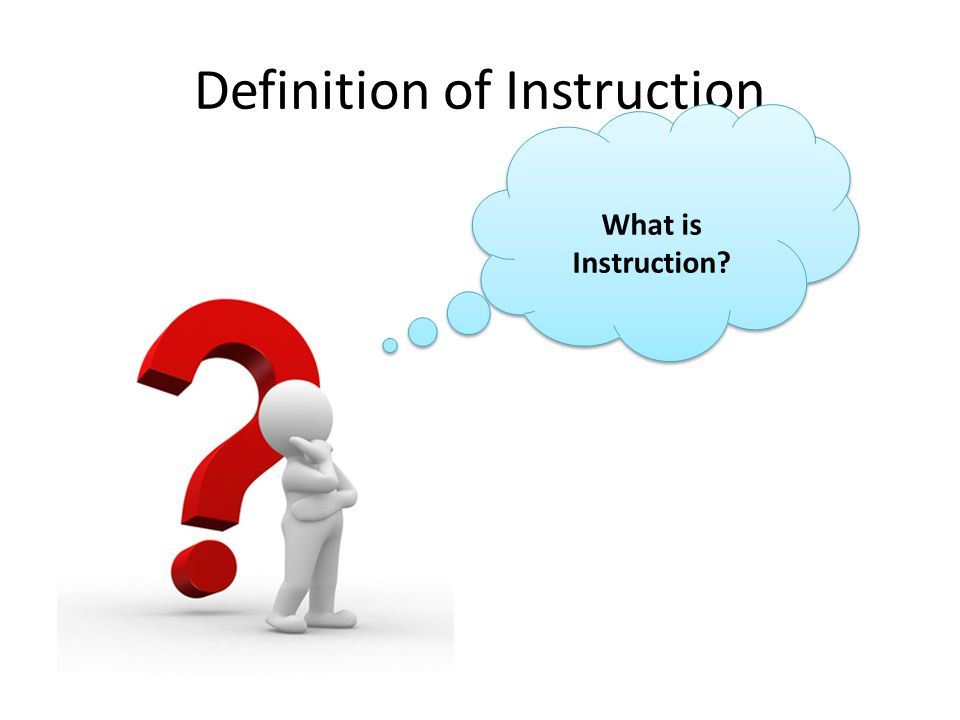 Definition of Instruction What is Instruction?