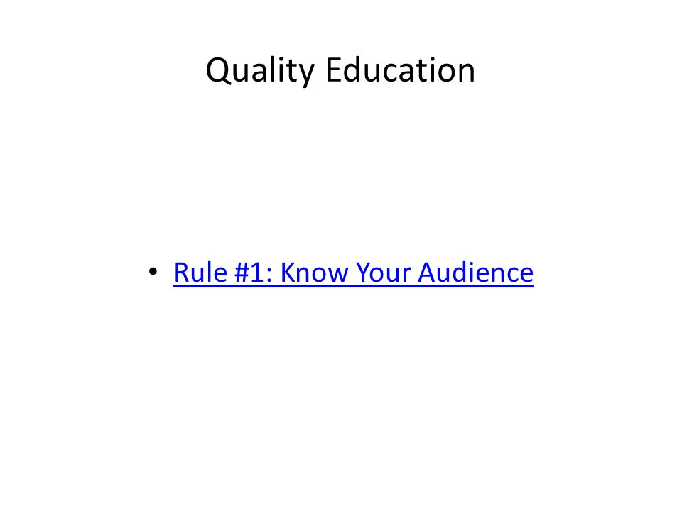 Quality Education Rule #1: Know Your Audience