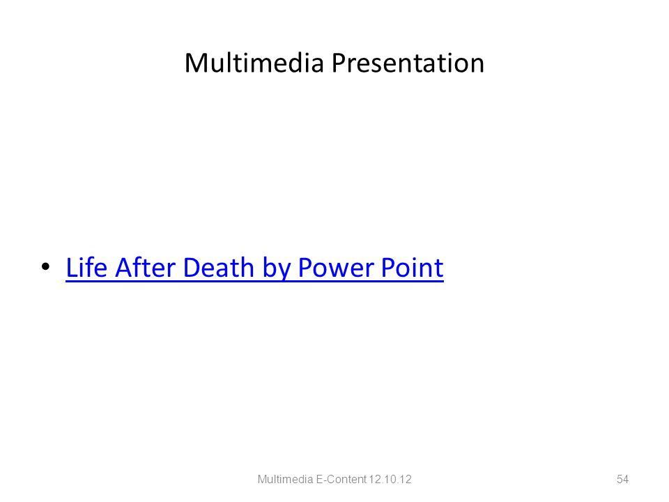 Multimedia Presentation Life After Death by Power Point Multimedia E-Content 12.10.1254