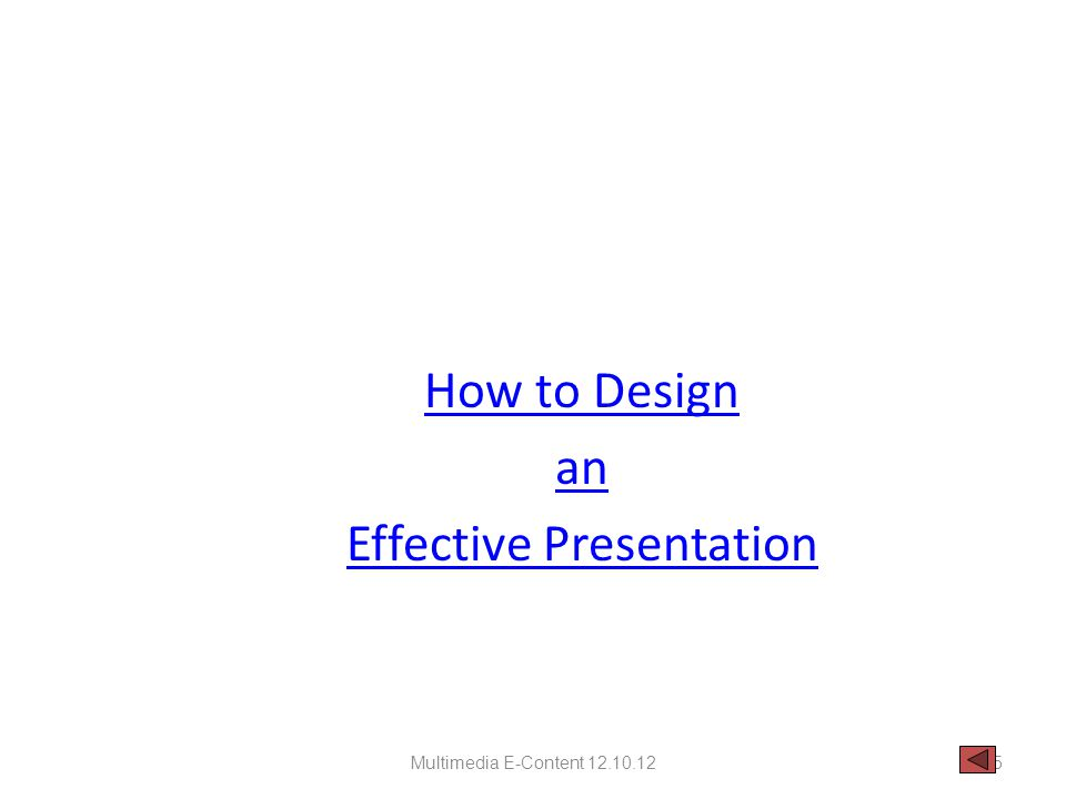 How to Design an Effective Presentation Multimedia E-Content 12.10.1255