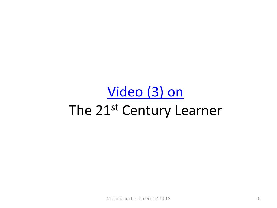 Video (3) on Video (3) on The 21 st Century Learner Multimedia E-Content 12.10.128