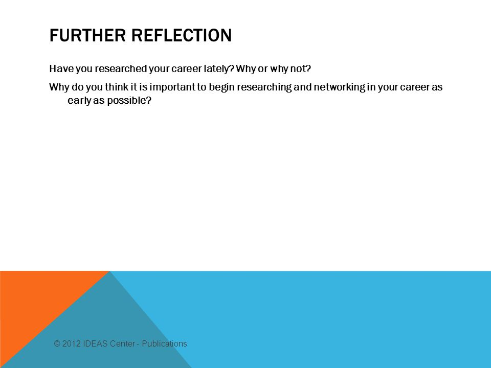 FURTHER REFLECTION Have you researched your career lately.
