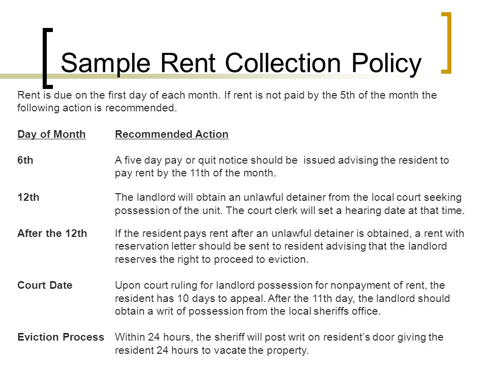 Sample Rent Collection Policy Rent is due on the first day of each month.