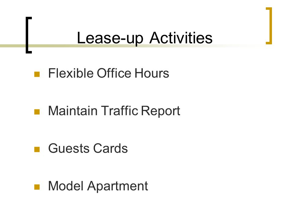 Lease-up Activities Flexible Office Hours Maintain Traffic Report Guests Cards Model Apartment