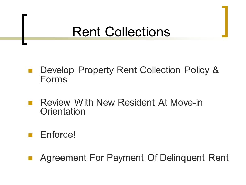 Rent Collections Develop Property Rent Collection Policy & Forms Review With New Resident At Move-in Orientation Enforce.