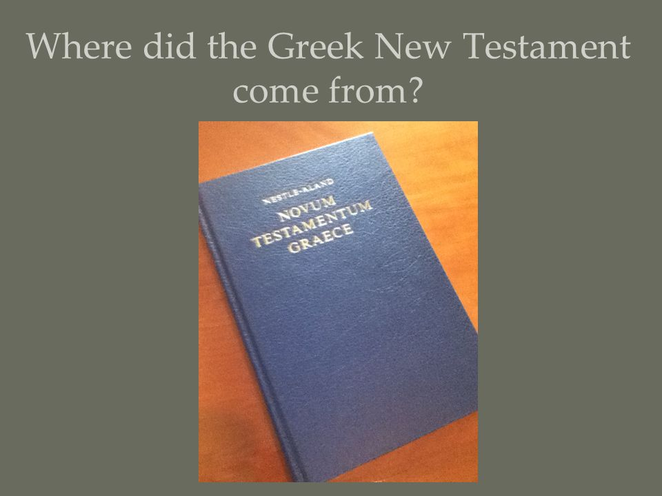Where did the Greek New Testament come from