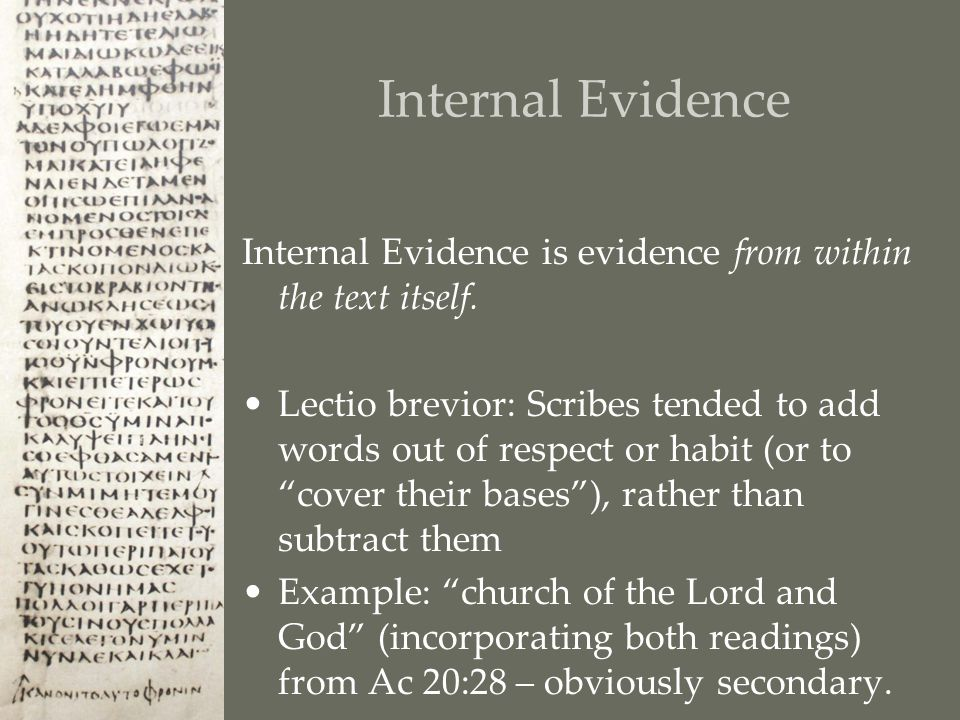 Internal Evidence Internal Evidence is evidence from within the text itself.