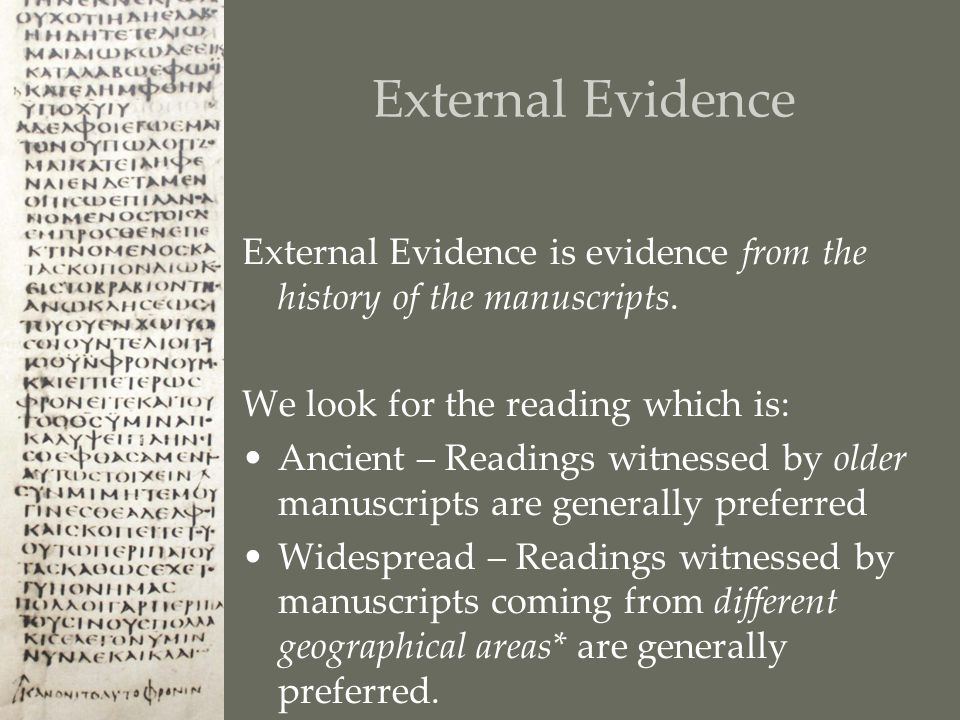 External Evidence External Evidence is evidence from the history of the manuscripts.