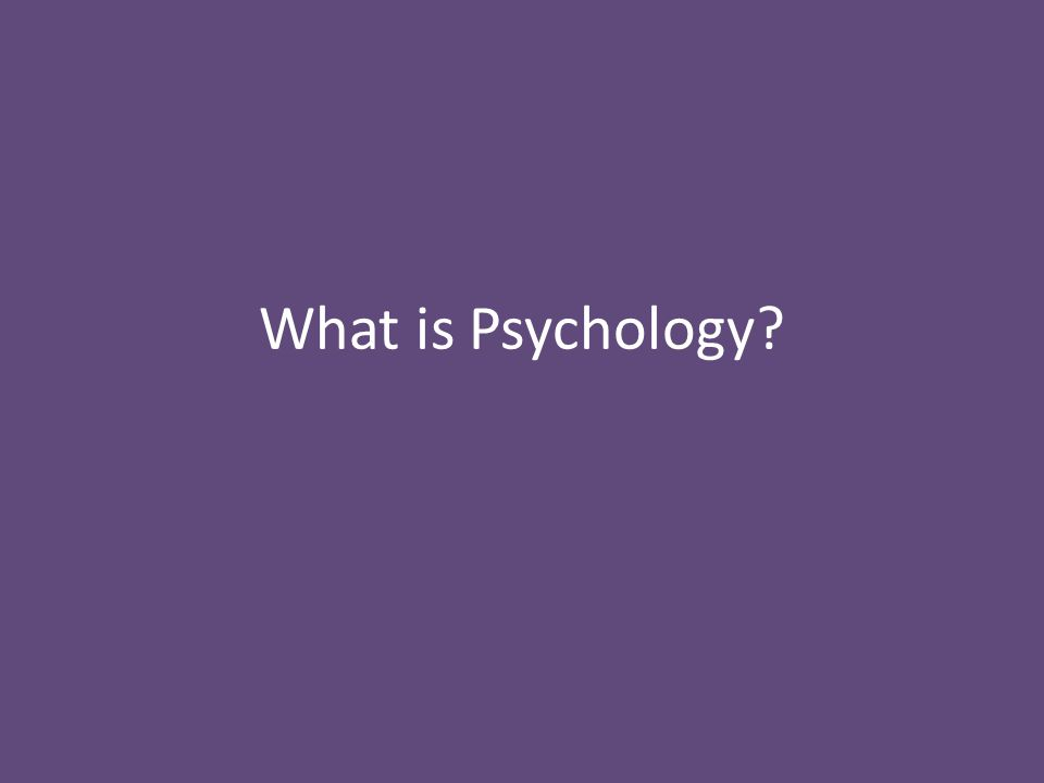 Outline Why Study Psychology.