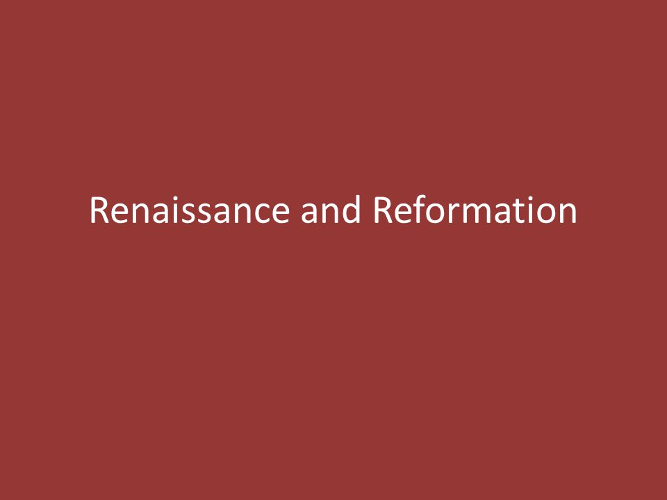 The Reformation: Criticism of the Church Reformation – movement for religious reform Why.