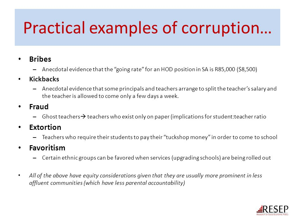 """Practical examples of corruption… Bribes – Anecdotal evidence that the """"going rate"""" for an HOD position in SA is R85,000 ($8,500) Kickbacks – Anecdota"""