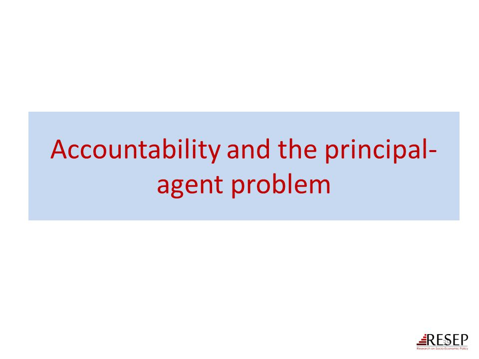 Accountability and the principal- agent problem 39