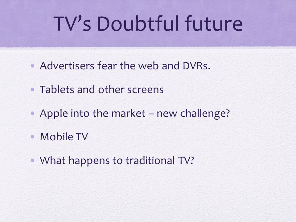 TV's Doubtful future Advertisers fear the web and DVRs.