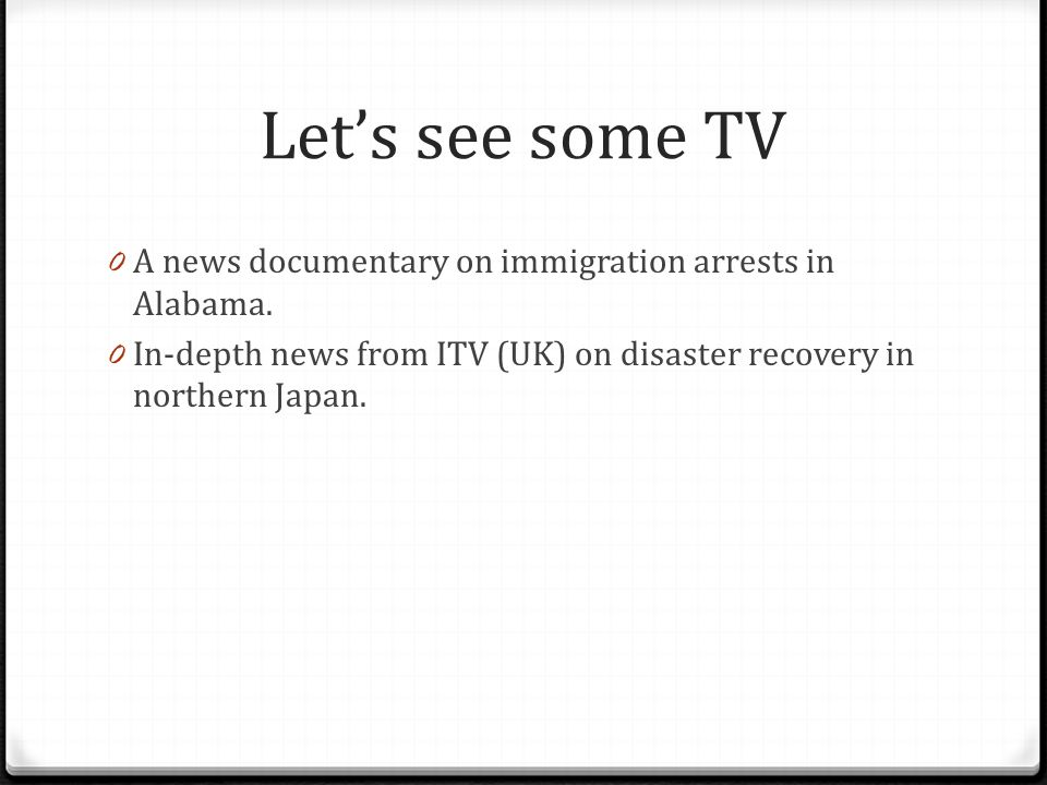 Let's see some TV 0 A news documentary on immigration arrests in Alabama.