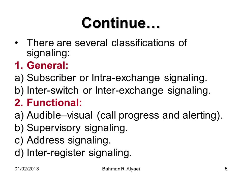 01/02/2013Bahman R.Alyaei6 Continue… 3.Channel: a)Channel Associated Signaling (CAS).