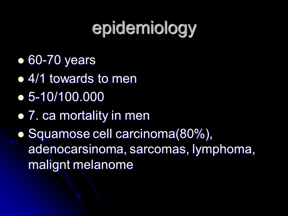 epidemiology 60-70 years 60-70 years 4/1 towards to men 4/1 towards to men 5-10/100.000 5-10/100.000 7.