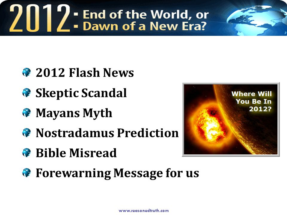 Flash News Skeptic Scandal Mayans Myth Nostradamus Prediction Bible Misread Forewarning Message for us