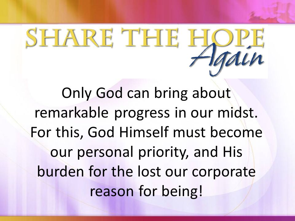 Only God can bring about remarkable progress in our midst.
