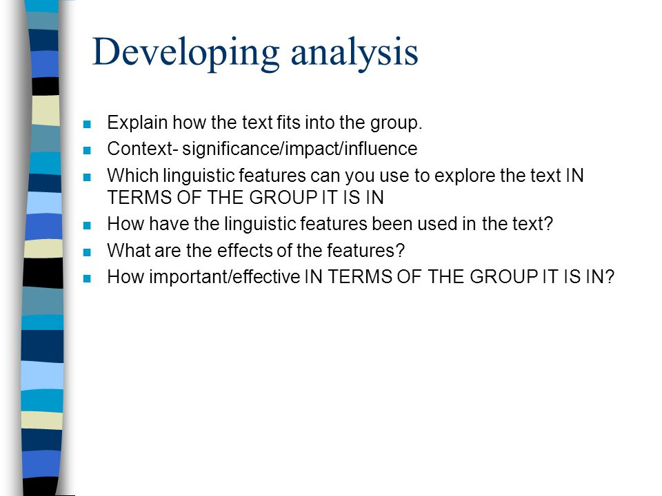 Developing analysis n Explain how the text fits into the group.