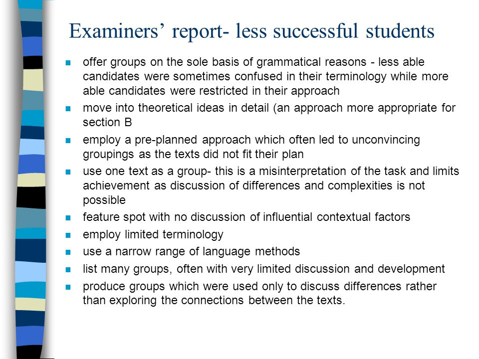 Examiners' report- less successful students n offer groups on the sole basis of grammatical reasons - less able candidates were sometimes confused in
