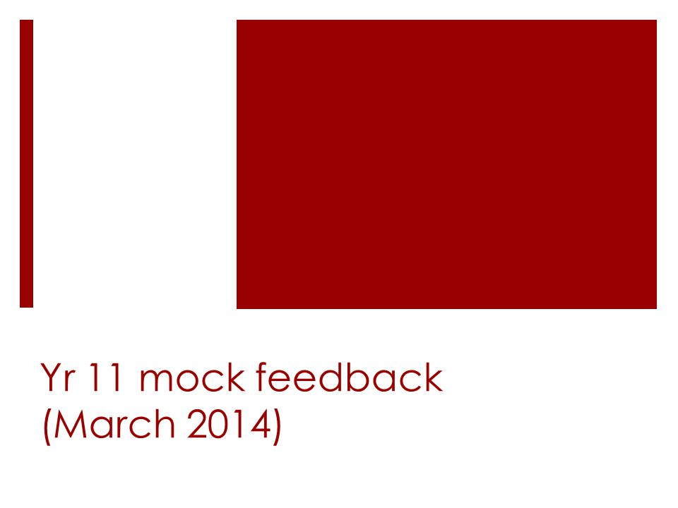 Yr 11 mock feedback (March 2014)