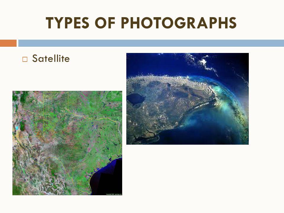  Satellite TYPES OF PHOTOGRAPHS