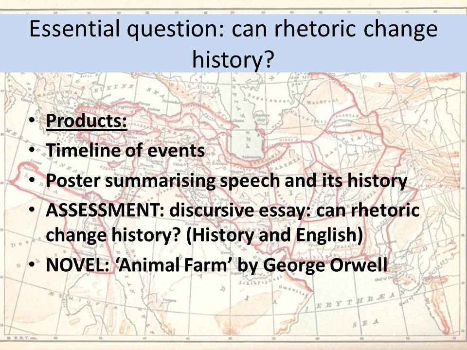 Essential question: can rhetoric change history.