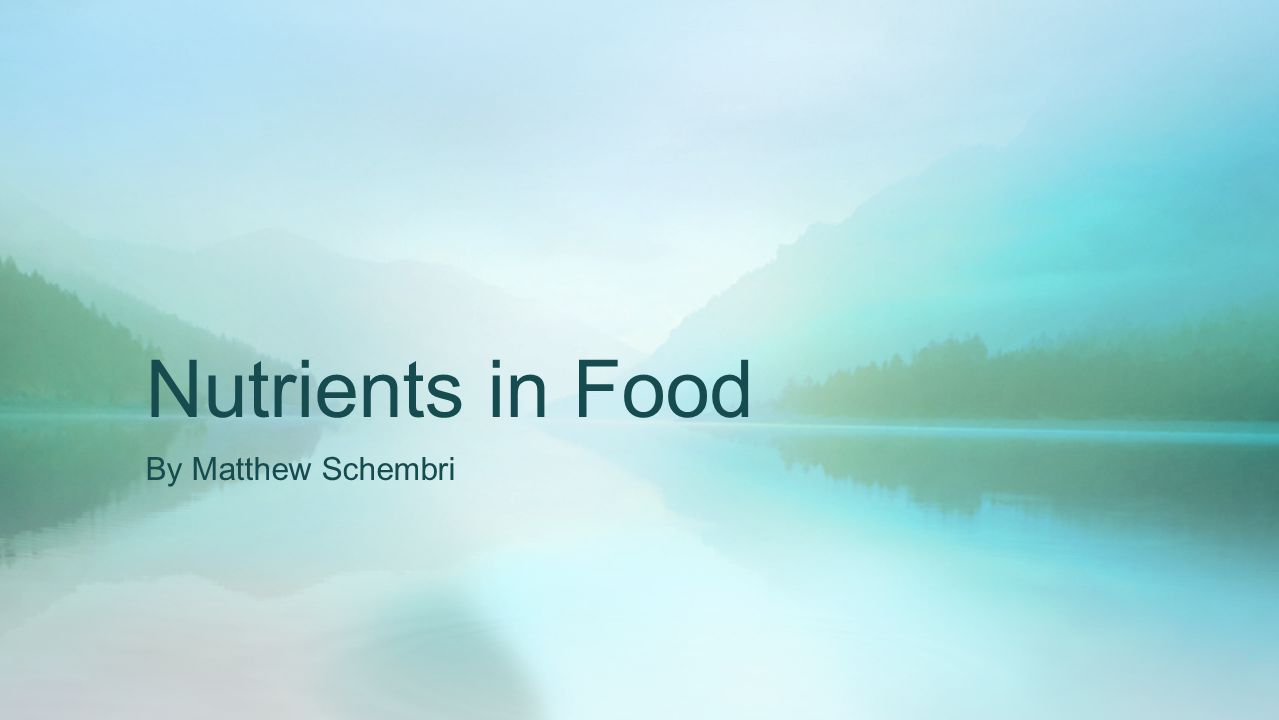 Nutrients in Food By Matthew Schembri