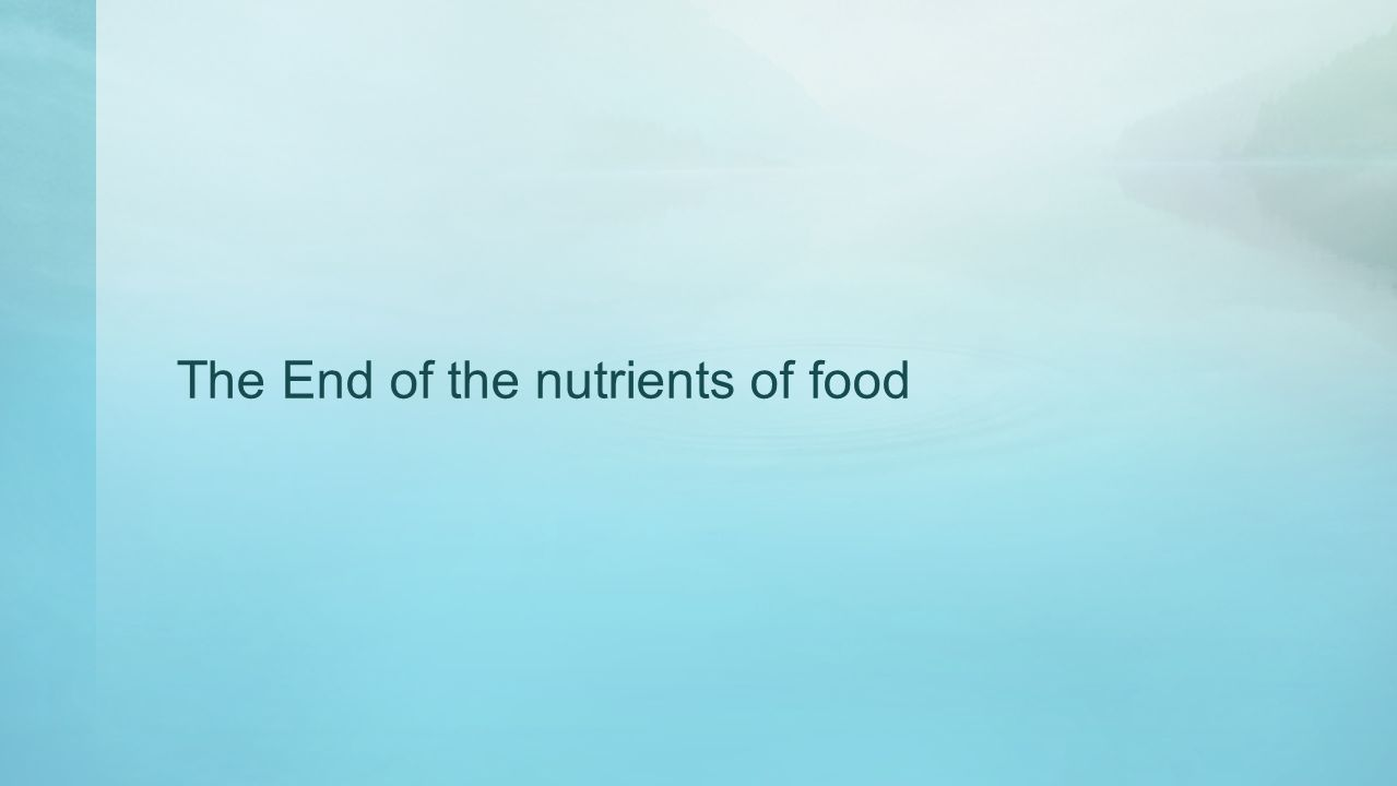 The End of the nutrients of food