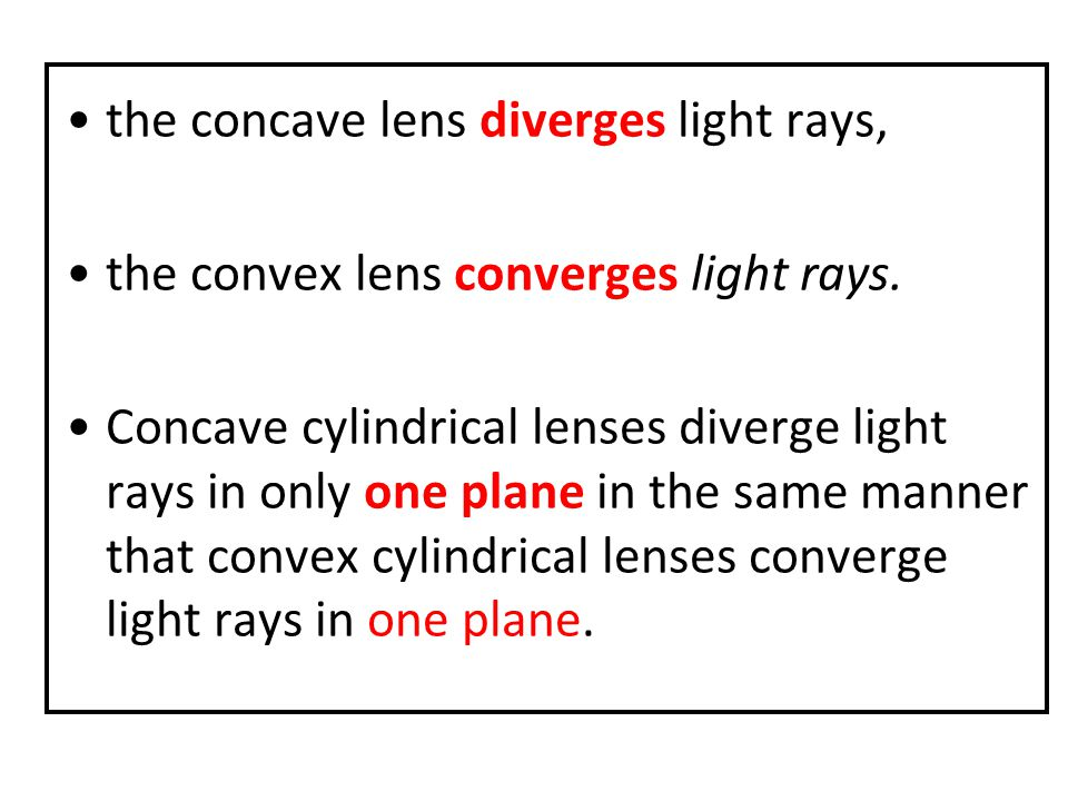 the concave lens diverges light rays, the convex lens converges light rays.