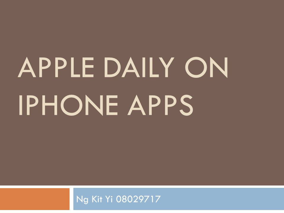 APPLE DAILY ON IPHONE APPS Ng Kit Yi