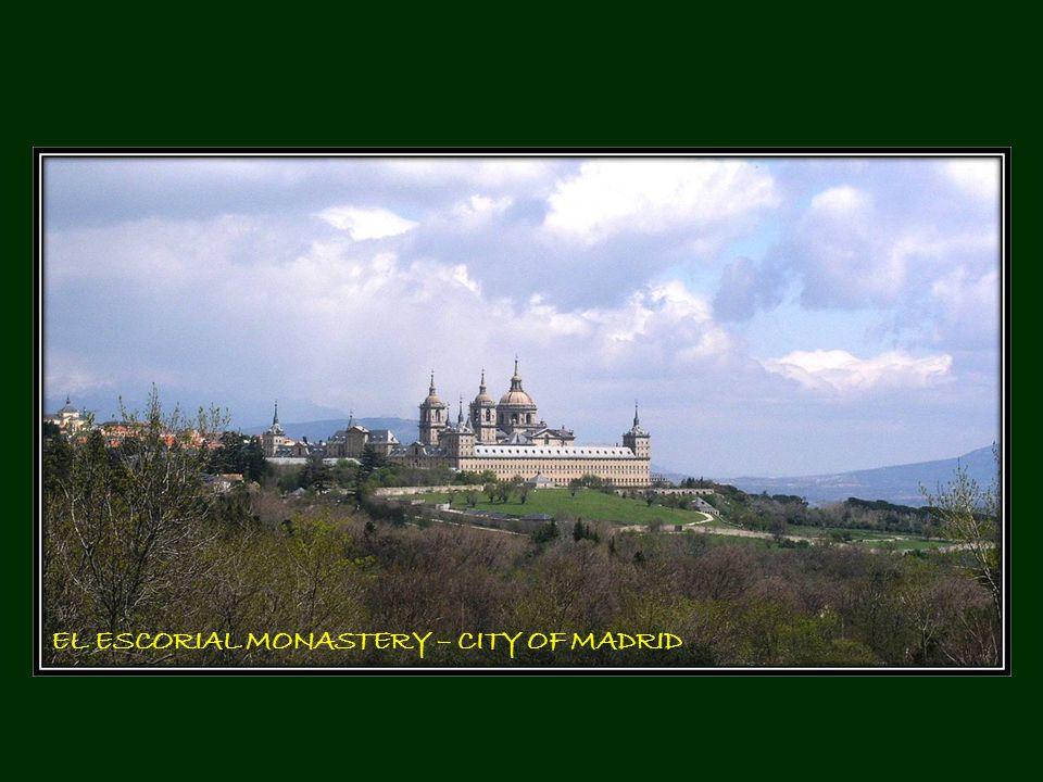 EL ESCORIAL MONASTERY – CITY OF MADRID
