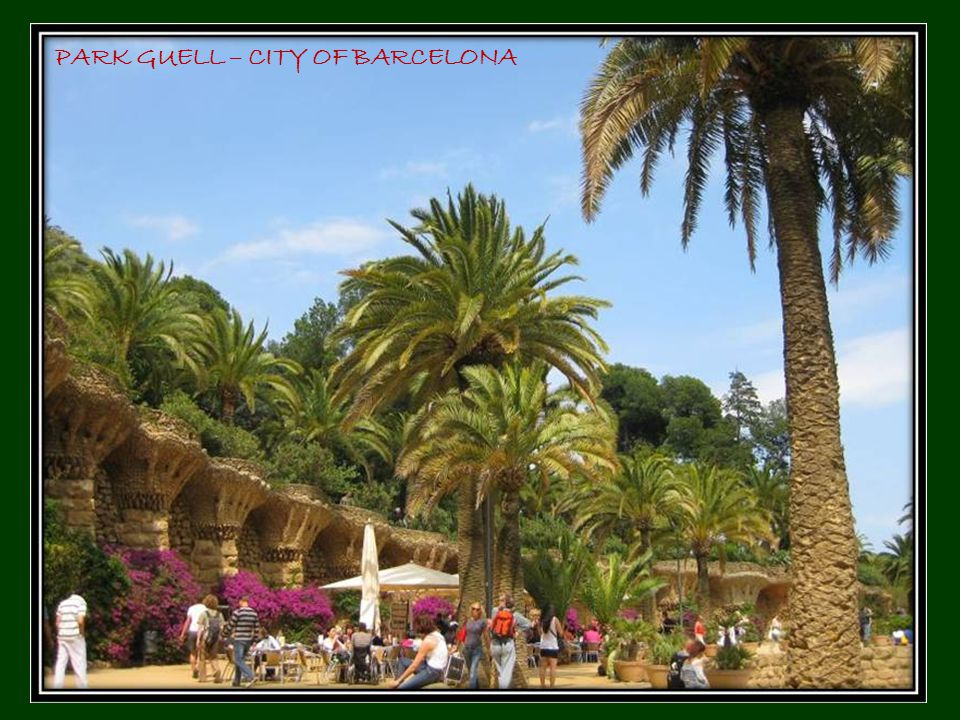 PARK GUELL – CITY OF BARCELONA