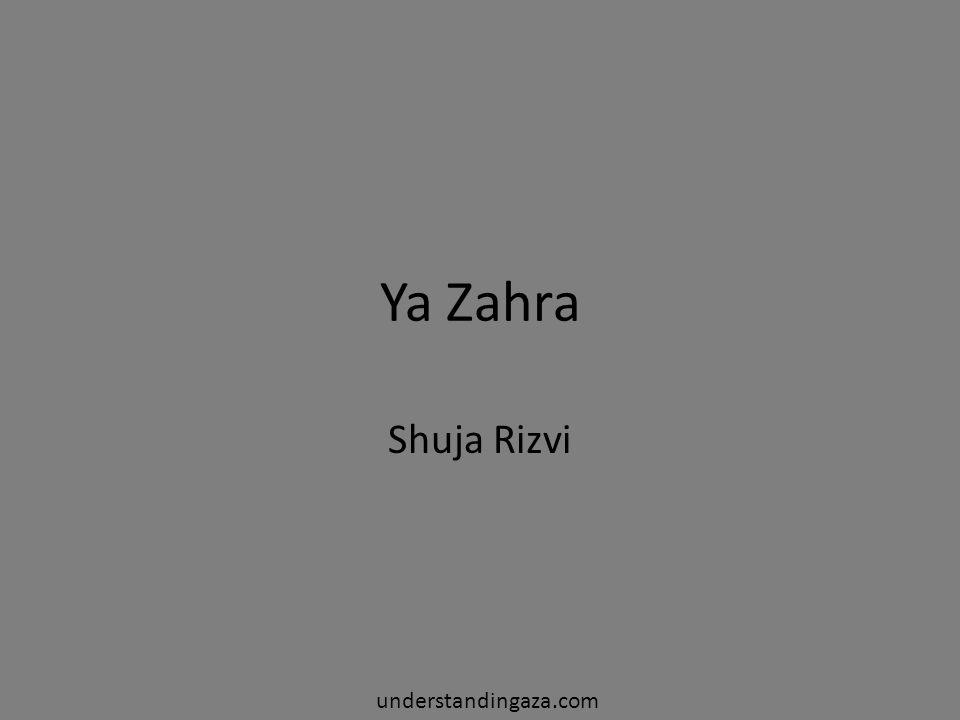 Ya Zahra Shuja Rizvi understandingaza.com