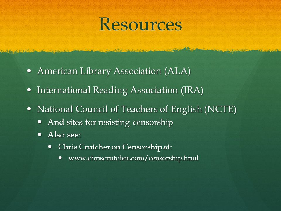 Resources American Library Association (ALA) American Library Association (ALA) International Reading Association (IRA) International Reading Associat
