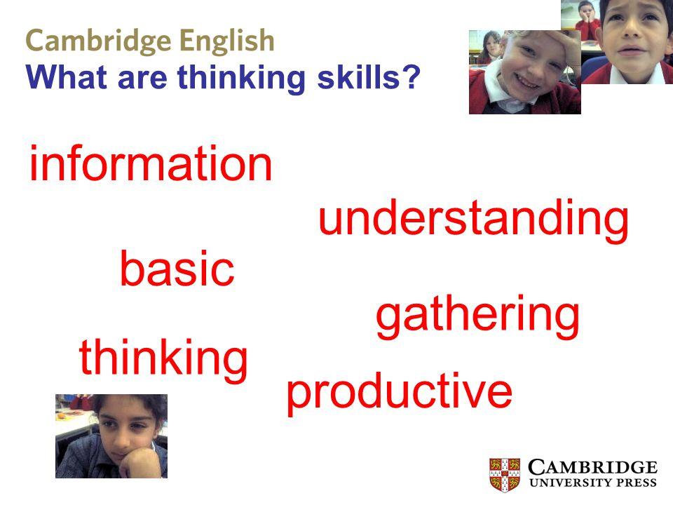 What are thinking skills? information basic understanding productive gathering thinking