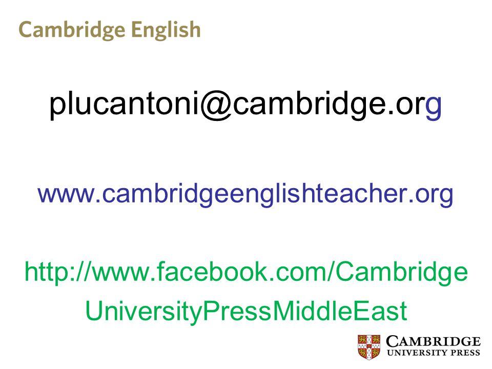 plucantoni@cambridge.org www.cambridgeenglishteacher.org http://www.facebook.com/Cambridge UniversityPressMiddleEast