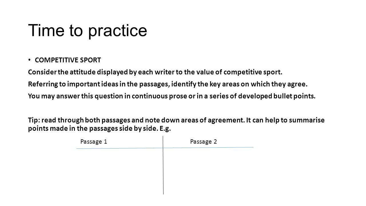 Time to practice COMPETITIVE SPORT Consider the attitude displayed by each writer to the value of competitive sport.
