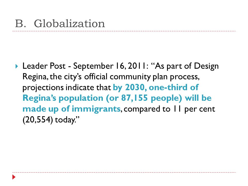 """B. Globalization  Leader Post - September 16, 2011: """"As part of Design Regina, the city's official community plan process, projections indicate that"""