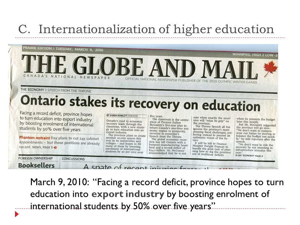 """C. Internationalization of higher education March 9, 2010: """"Facing a record deficit, province hopes to turn education into export industry by boosting"""